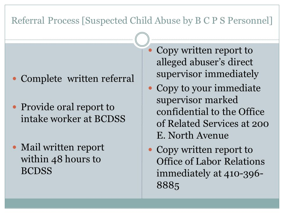 Referral Process [Suspected Child Abuse by B C P S Personnel]